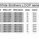 White Brothers LOOP - Modellübersicht